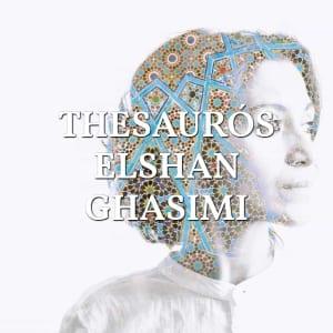 Thesaurós Elshan Ghasimi