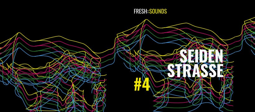 fresh::sounds Seidenstrasse 4